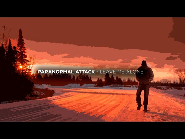 Paranormal Attack - Leave Me Alone [2007]