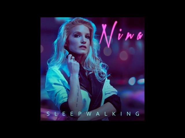 NINA - SLEEPWALKING (Pre-Order NINAs debut Album SLEEPWALKING here!)