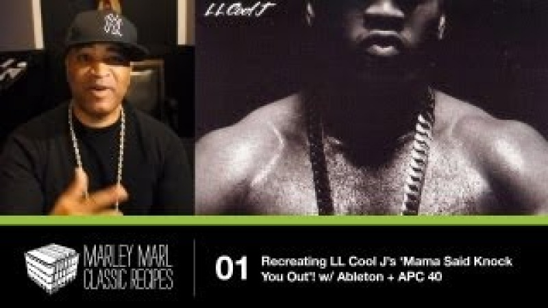 Marley Marl 'Classic Recipes' - Recreating LL Cool J's 'Mama Said Knock You Out' w/ Ableton APC40