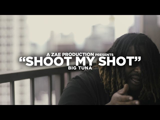 Big Tuna - Shoot My Shot