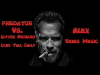 Predator and little richard - long tall sally [alex video music tribute to predator]