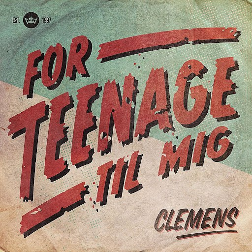 Clemens альбом For Teenage Til Mig