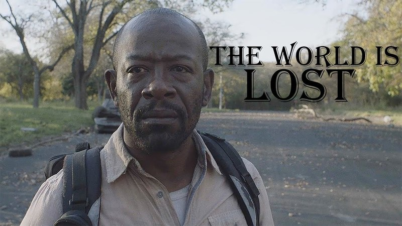 Fear the Walking Dead    The World is Lost