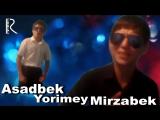 Asadbek Shakirov va Mirzabek Shakirov - Yorimey