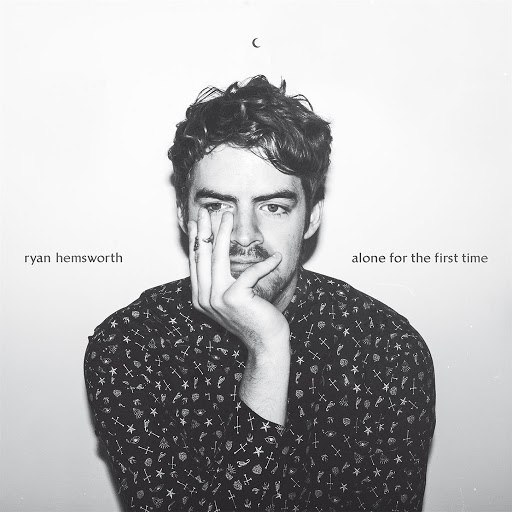 Ryan Hemsworth альбом Alone For The First Time