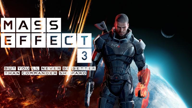But youll never be better than Commander Shepard [RUENG]