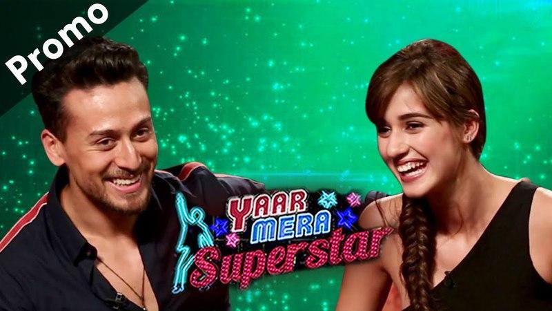 'Baaghi 2' Stars Tiger Shroff And Disha Patani On Yaar Mera Superstar Season 2 | Promo