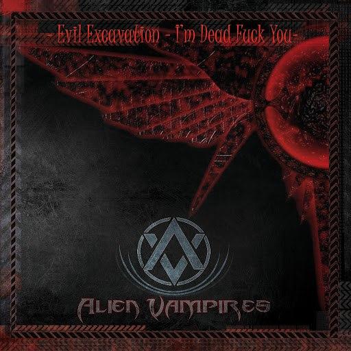 Alien Vampires альбом Evil Excavation – I'm Dead Fuck You