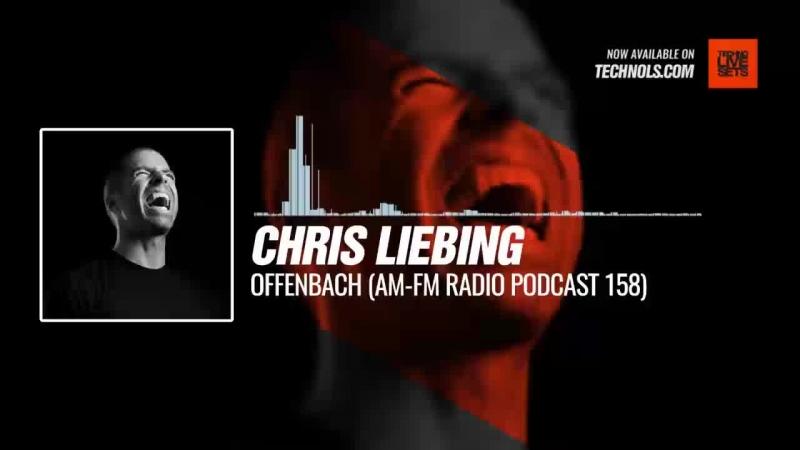 Techno musi with @ChrisLiebing - Offenbach (AM-FM Radio Podcast 158) Periscope