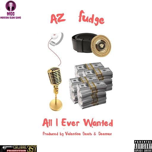 AZ альбом All I Ever Wanted [feat. Fudge]