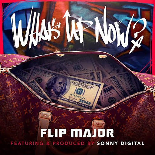 Flip Major альбом What's Up Now (feat. Sonny Digital)