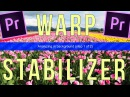How To Use Warp Stabilizer in Premiere Pro Warp Stabilizer Complete Overview