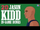 20 of Jason Kidd's In-Game Dunks (High School, College & NBA)