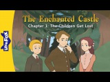 The Enchanted Castles 1 The Children Get Lost Level 5 By Little Fox