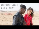 Stephane Legar - Like That (Music Video) ft. Julieta (Prod By. L.a Shtubi)
