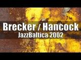 Michael Brecker, Herbie Hancock, Roy Hargrove