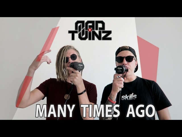 MAD TWINZ - Many time ago