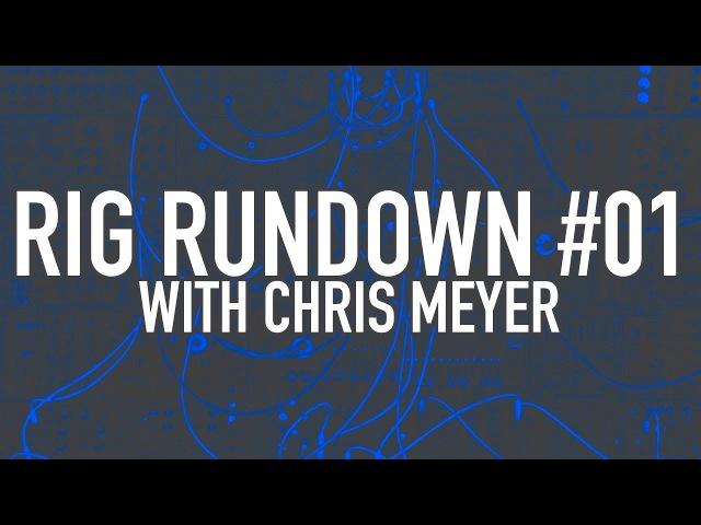 Rig Rundown 01 - Chris Meyer