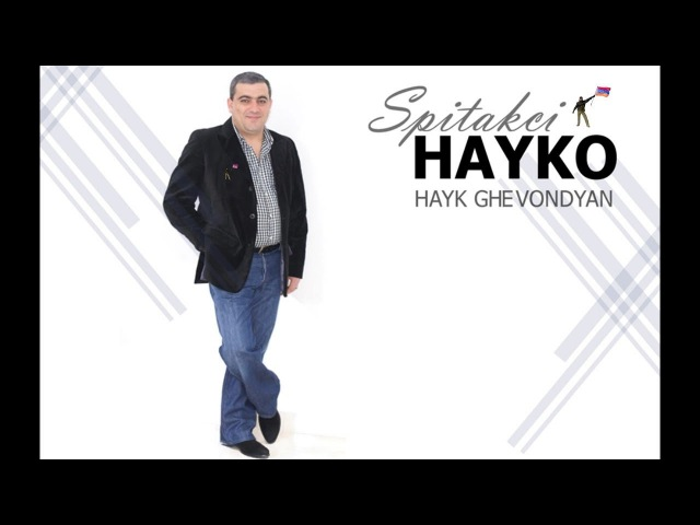 Spitakci Hayko - Arandz qez