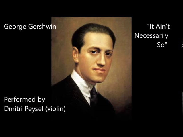 G. Gershwin. It Ain't Necessarily So. Performed by D.Peysel (violin)