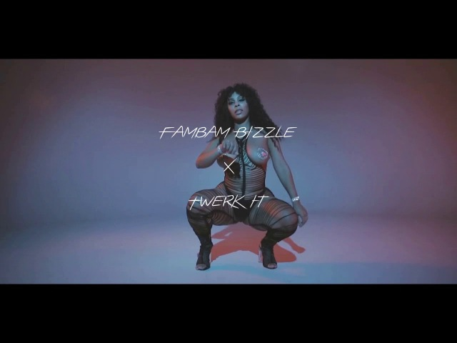 { Lady Lebraa } Fambam Bizzle X Twerk It [Snippet]