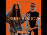 MARUV &amp BOOSIN - Drunk Groove(DJ LLEX REMIX 2018 )
