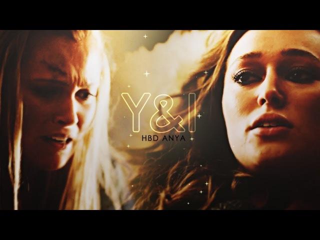 Clarke Lexa • Nothing like You and I [HBD ANYA!]