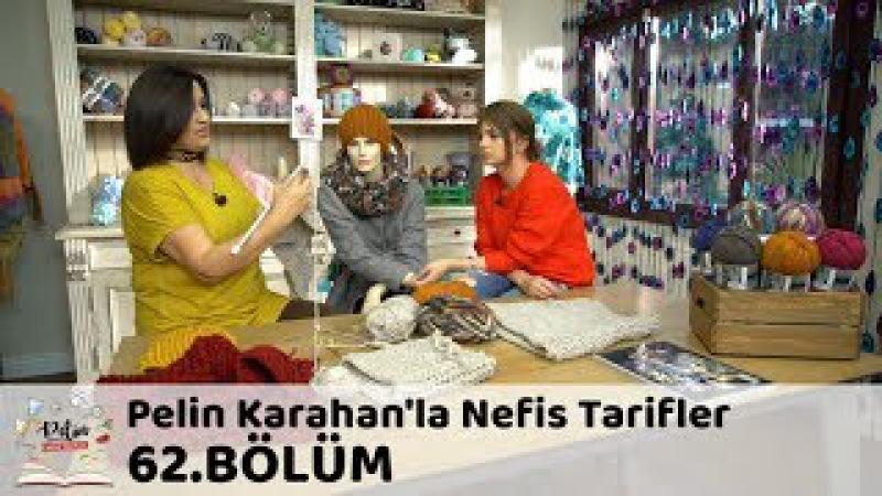 Pelin Karahan'la Nefis Tarifler 62.Bölüm (5 Aralık 2017)