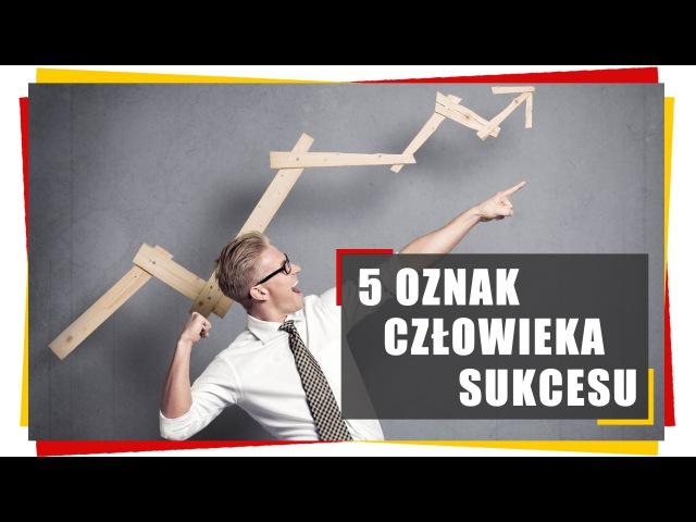 4.8 5 Oznak Tego, Że Jesteś Człowiekiem Sukcesu