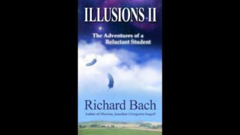 Бах Ричард Дэвис Иллюзии II Приключения одного ученика, который учеником быть не...