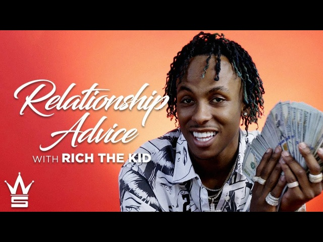 Rich The Kid On How To Find The Right One!   Relationship Advice