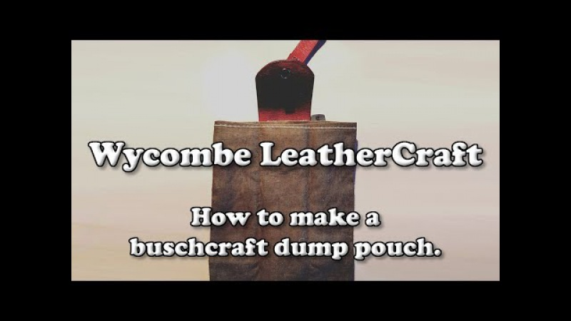 Wycombe LeatherCraft - How to make a Bushcraft Dump Pouch ✂🏕🇬🇧