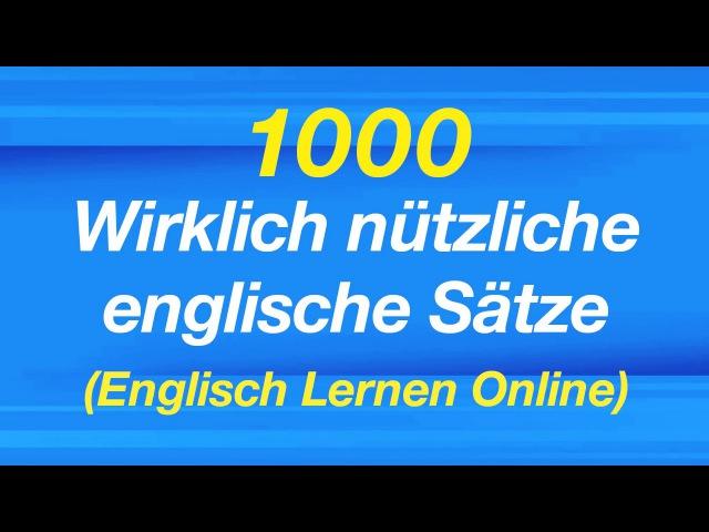 1000 Wirklich nützliche englische Sätze - Englisch Lernen Online (No.1-633)