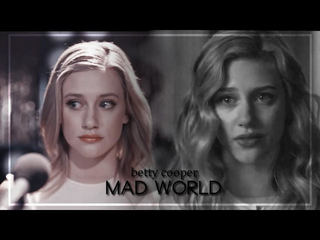 Betty cooper; mad world