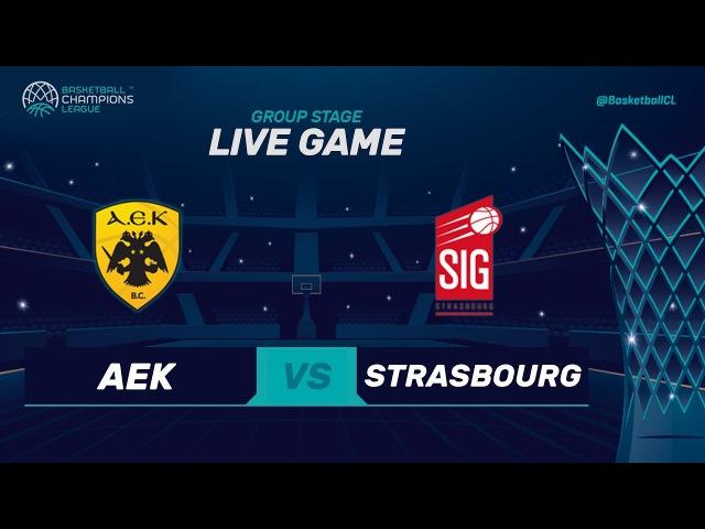 LIVE🔴 - AEK v SIG Strasbourg - Live - Basketball Champions League (Geo-restrictions apply!)