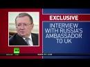 EXCLUSIVE: RT TALKS TO RUSSIAN AMBASSADOR ALEXANDER YAKOVENKO.