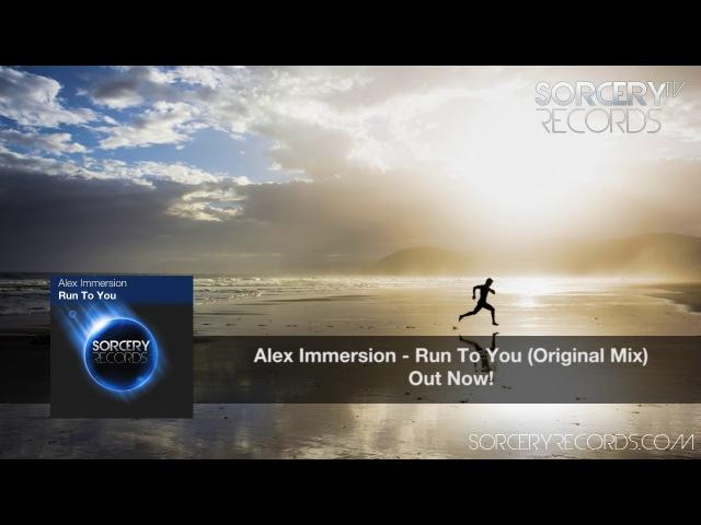 Alex Immersion - Run To You (Original Mix)