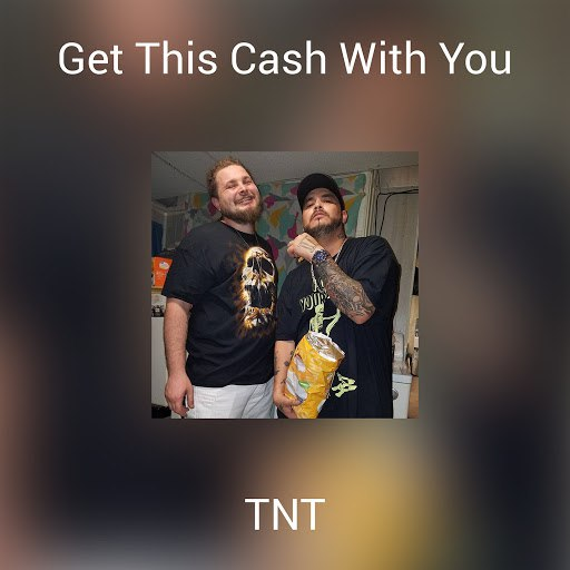 TNT альбом Get This Cash With You