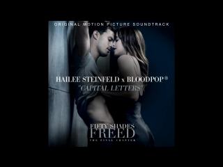 Hailee Steinfeld, BloodPop® - Capital Letters