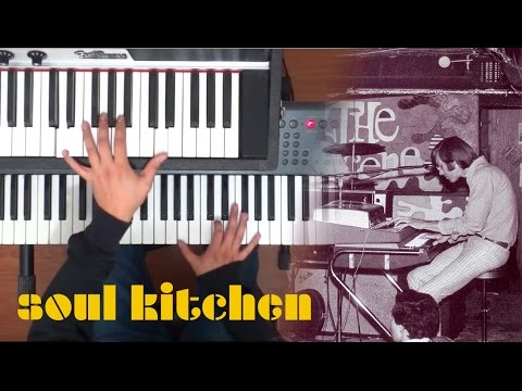 The Doors - Soul Kitchen (organ cover as played by Ray Manzarek)