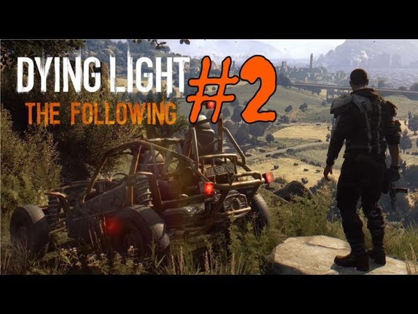 Dying light: Following Да будет свет! Чиним электростанцию | игры про зомби апокалипсис на ps4