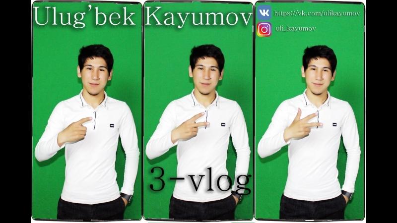 III VLOG - Ulug'bek Kayumov x Kurbonali Karimov