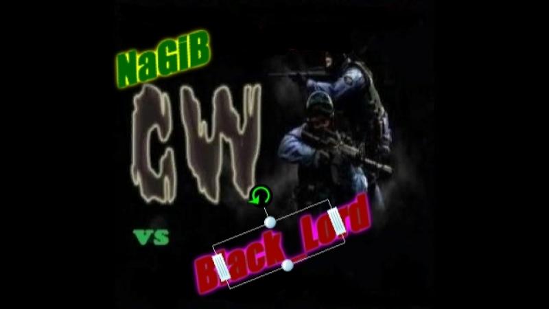 CW CS 1.6 - NaGiB Vs Black_Lord