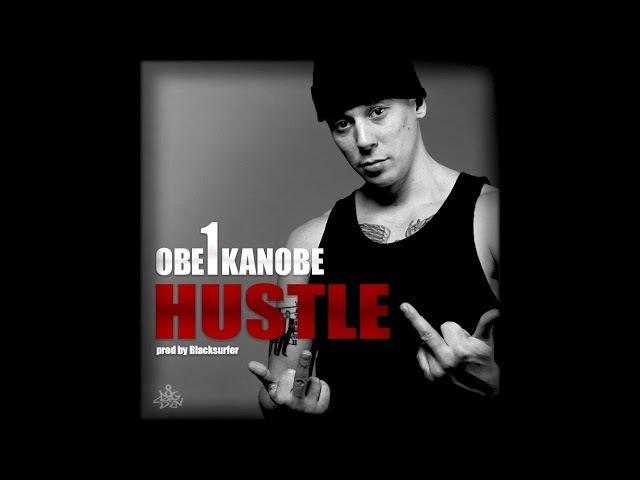Obe 1 Kanobe - Hustle (prod by Blacksurfer)