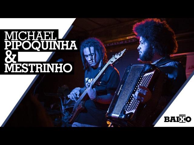 Michael Pipoquinha e Mestrinho na CoverBaixo