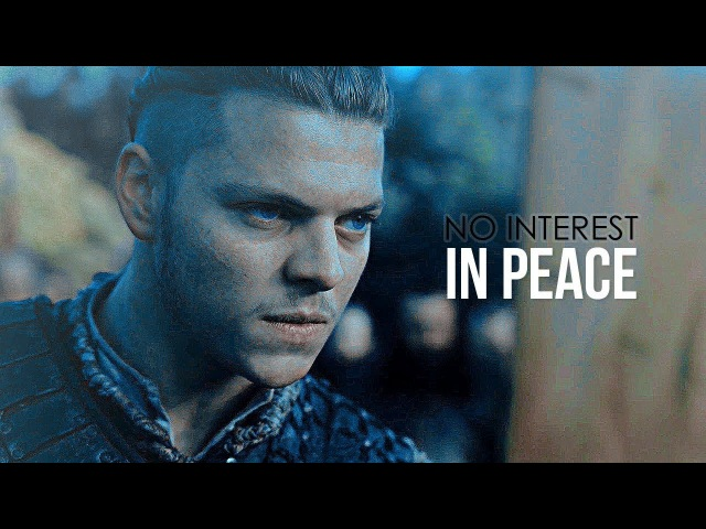 Ivar the Boneless | I have no interest in peace