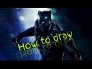 Как нарисовать Черную Пантеру   How to draw a Black Panther