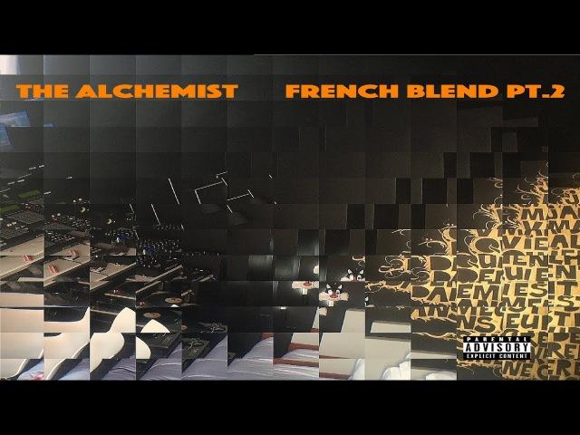 The Alchemist - French Blends Pt. 2 - [Full BeatTape] (2017)