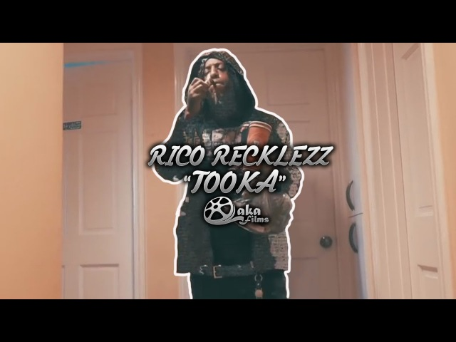 Rico Recklezz - Tooka | Directed by @lakafilms