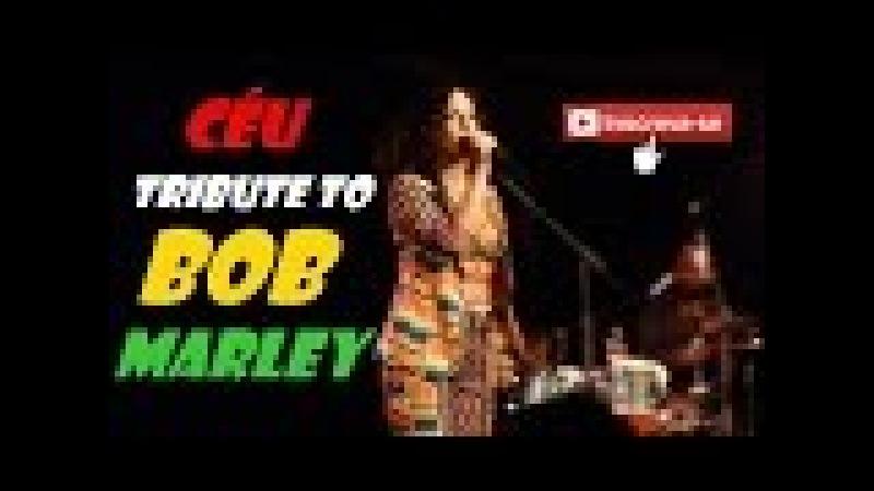 CÉU Catch a Fire BOB MARLEY The Wailers Full Concert ao vivo Completo HD